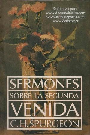 El lector se deleitará con estos sermones sobre la segunda venida de ...